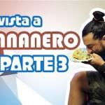 ENTREVISTA Pt 3 DE WEB-ON A EL BANANERO